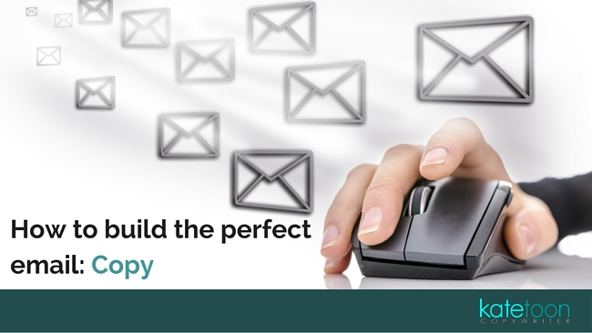 How to build the perfect email: Copy