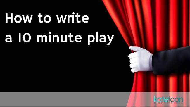 How to write a ten-minute play