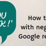 How to deal with negative Google Places feedback