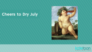 Cheers to dry July