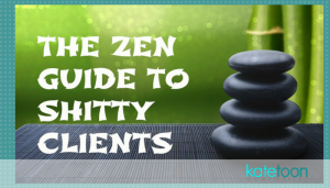 Zen Guide to shitty clients