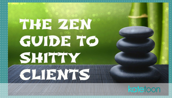 The Zen Guide to Shitty Clients