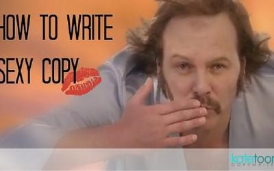 How to write sexy copy: Six sensual tips