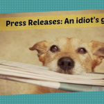 Press releases: An idiot's guide