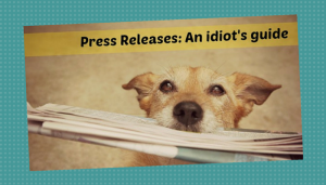 Press releases an idiots guide
