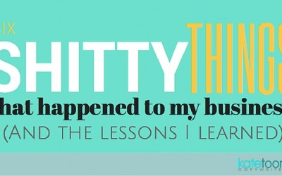 6 shitty things that happened to my business (and the lessons I learned)