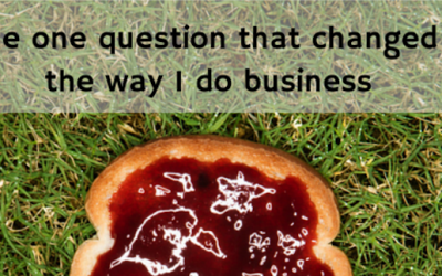 The one question that changed the way I do business
