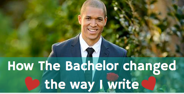 How The Bachelor changed the way I write