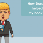 How Donald Trump helped me write my book in 7 days