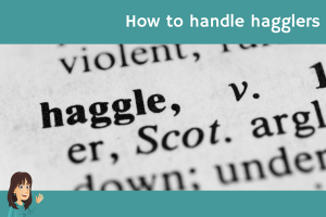 how to handle hagglers