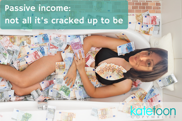 Passive income: not all it's cracked up to be