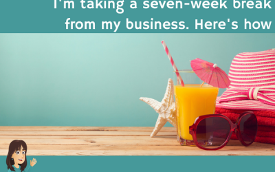I'm taking a seven-week break from my business. Here's how.