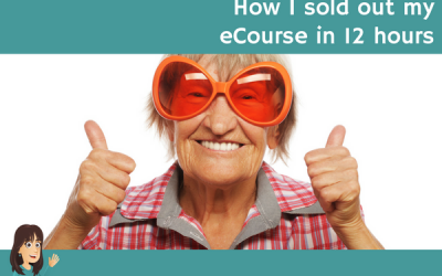 How I sold out my eCourse in 12 hours