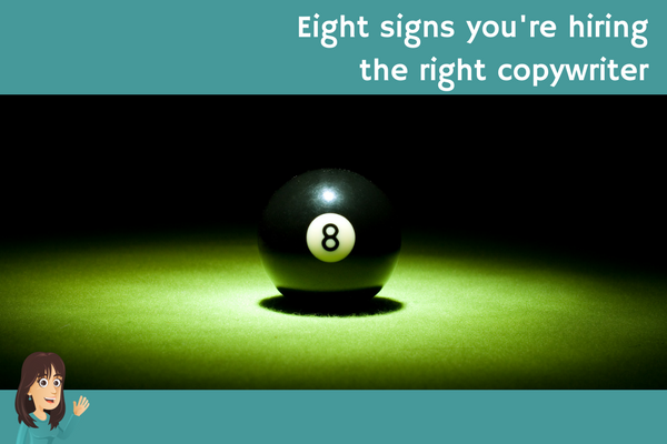 Eight signs you're hiring the right copywriter