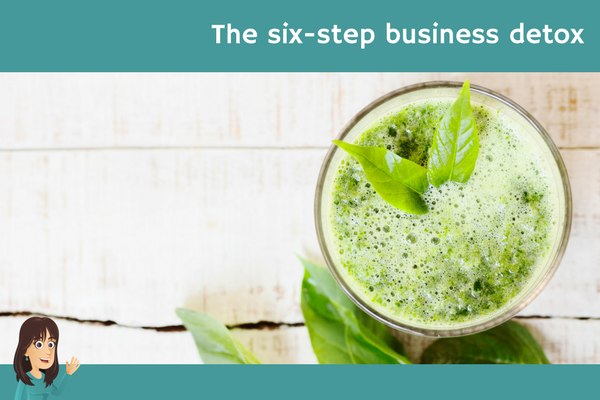 The six-step business detox