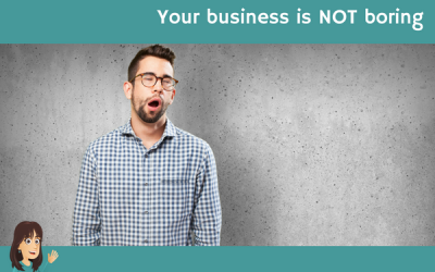 Your business is NOT boring