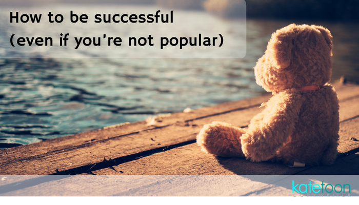 How to be successful (even if you're not popular)