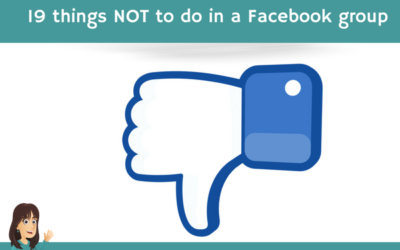 19 things NOT to do in a Facebook group
