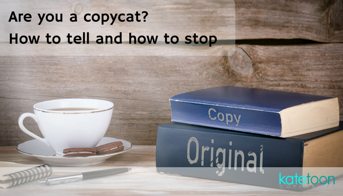 Are you a copycat? How to tell and how to stop