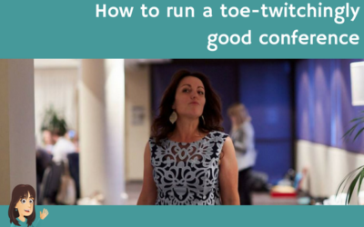 How to run a toe-twitchingly good conference