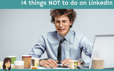 14 things NOT to do on LinkedIn