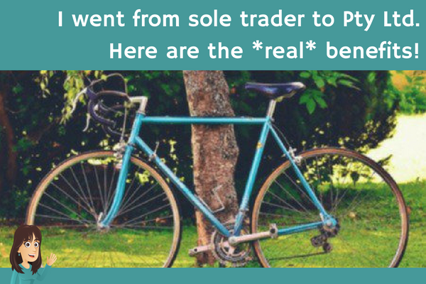 I went from sole trader to Pty Ltd. Here are the *real* benefits!