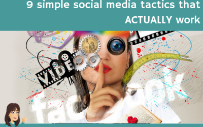 9 simple social media tactics that ACTUALLY work